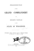 Proceedings of the Grand Commandery of Knights Templar  for the State of Wisconsin  at Its     Annual Conclave PDF