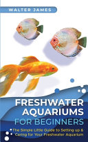 Freshwater Aquariums for Beginners