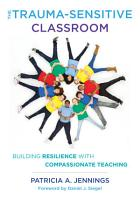 The Trauma Sensitive Classroom  Building Resilience with Compassionate Teaching PDF