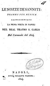 Le nozze de' sanniti: dramma per musica : rappresentato la prima volta in Napoli nel real Teatro S. Carlo nel carnevale del 1824