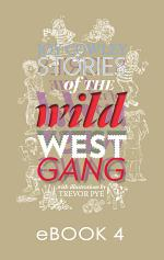 Stories of the Wild West Gang: Book 4