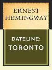 Dateline: Toronto