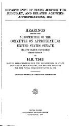 Departments of State, Justice, the Judiciary, and Related Agencies Appropriations, 1960, Hearings Before the Subcommittee of ... , 86-1 on H.R. 7343