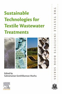 Sustainable Technologies for Textile Wastewater Treatments
