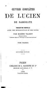 Oeuvres complètes de Lucien de Samosate: Volume1