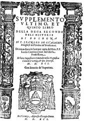 Supplemento ultimo, et quinto libro della deca seconda dell'historie di Bologna: Volume 2;Volume 5