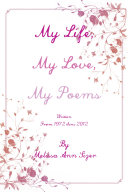 My Life, My Love, My Poems