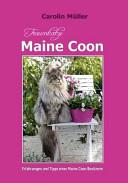 Traumkatze Maine Coon   Erfahrungen Und Tipps Einer Maine Coon Besitzerin PDF