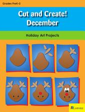 Cut and Create! December: Holiday Art Projects