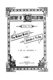 History of Civilization ...: The modern world; or, Civilization of to-day