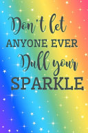 Don t Let Anyone Ever Dull Your Sparkle PDF