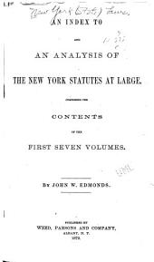 Statutes at Large of the State of New York: Index to v. 1-7