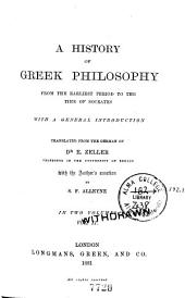 A History of Greek Philosophy from the Earliest Period to the Time of Socrates: With a General Introduction