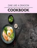 Dine Like A Dragon Cookbook