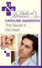 The Secret in His Heart (Mills & Boon Medical)