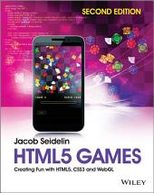 HTML5 Games: Creating Fun with HTML5, CSS3 and WebGL, Edition 2