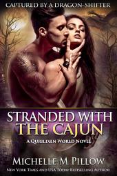 Stranded with the Cajun: Captured by a Dragon-Shifter #3
