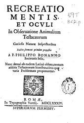 Recreatio mentis et oculi: in obseruatione animalium testaceorum ... italico sermone primum