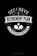 Yes I Have a Retirement Plan I ll Be Playing Pickleball