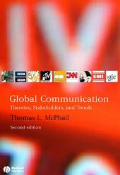Global Communication: Theories, Stakeholders, and Trends, Edition 2