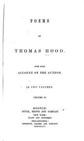 The Poems of Thomas Hood: With Some Account of the Author. In Two Volumes, Volume 2