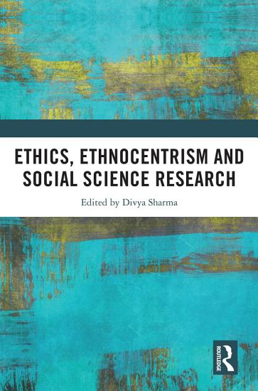 Ethics  Ethnocentrism and Social Science Research PDF