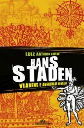 Hans Staden: Viagens e aventuras no Brasil