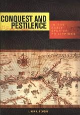 Conquest and Pestilence in the Early Spanish Philippines PDF