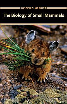 The Biology of Small Mammals PDF