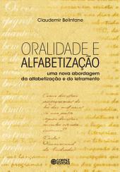 Oralidade e alfabetização: Uma nova abordagem da alfabetização e do letramento