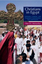 Christians In Egypt: Orthodox, Catholic, and Protestant Communities - Past and Present