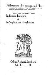 Psalmorum libri quinque ad Hebraicam veritatem et summa fide enarrati