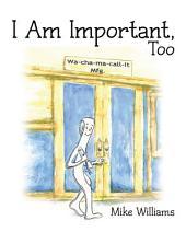 I Am Important Too
