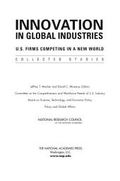 Innovation in Global Industries: U.S. Firms Competing in a New World (Collected Studies)