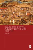 China s Second Capital     Nanjing under the Ming  1368 1644 PDF