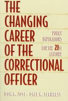 The Changing Career of the Correctional Officer PDF