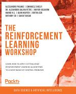 The The Reinforcement Learning Workshop