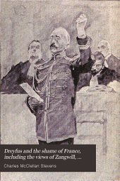 Dreyfus and the shame of France, including the views of Zangwill, Zola and other famous writers, scholars and statesmen