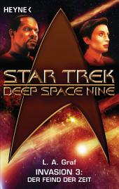 Star Trek - Deep Space Nine: Der Feind der Zeit: Invasion 3 - Roman