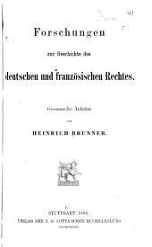 Forschungen zur Geschichte des deutschen und französischen Rechtes