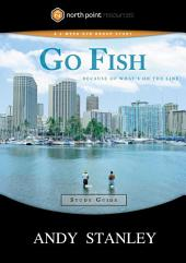 Go Fish Study Guide: Because of What's on the Line