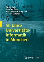 50 Jahre Universit  ts Informatik in M  nchen PDF