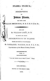 Flora Indica, Or Descriptions of Indian Plants: Volume 1
