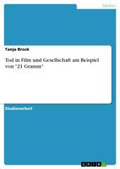 """Tod in Film und Gesellschaft am Beispiel von """"21 Gramm"""""""