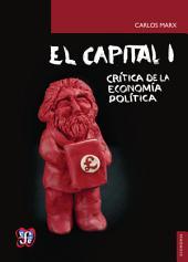 El capital: crítica de la economía política, tomo I, libro I: El proceso de producción del capital