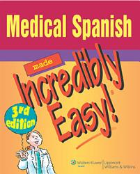 Medical Spanish Made Incredibly Easy  Book PDF
