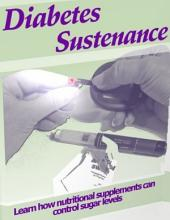 Diabetes Sustenance - Learn How Nutritional Supplements Can Control Sugar Levels