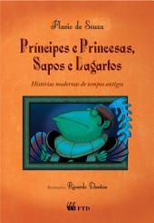 Príncipes e princesas, sapos e lagartos - Histórias modernas de tempos antigos