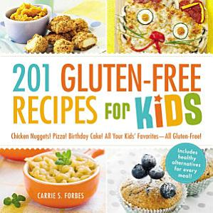 201 Gluten Free Recipes for Kids Book