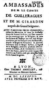 Ambassades de M. le Comte de Guilleragues et de M. Girardin auprès du Grand Seigneur. Avec plusieurs pièces curieuses, tirées de Mémoires de tous les Ambassadeurs de France à la Porte...